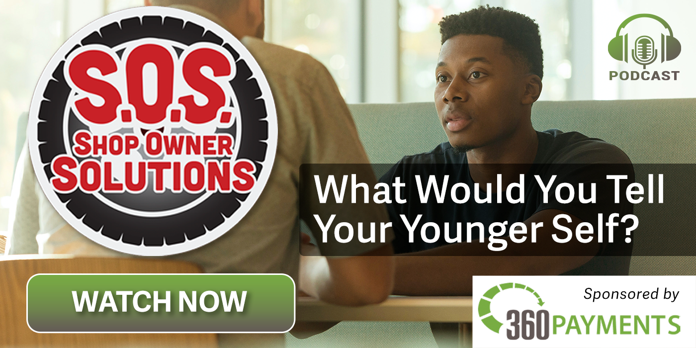 Shop Owner Solutions Podcast - What Would you Tell Your Younger self